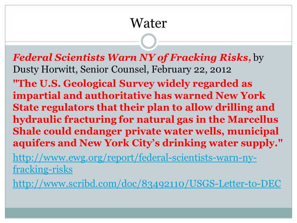 Water Federal Scientists Warn NY of Fracking Risks, by Dusty Horwitt, Senior Counsel, February 22, 2012 The U.S.