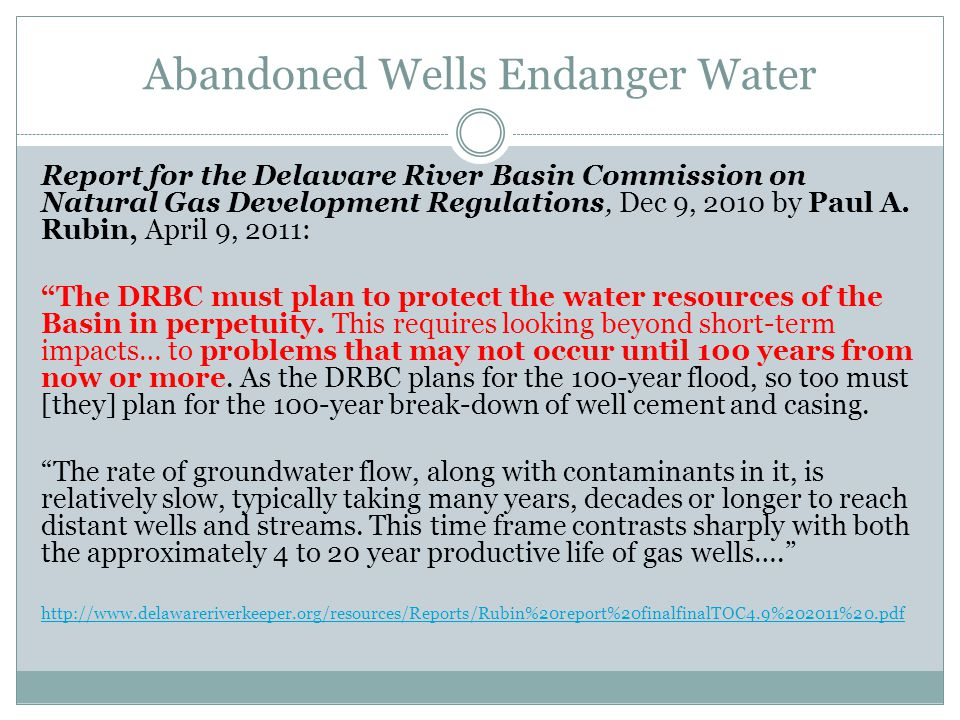 Abandoned Wells Endanger Water Report for the Delaware River Basin Commission on Natural Gas Development Regulations, Dec 9, 2010 by Paul A. Rubin, Ap