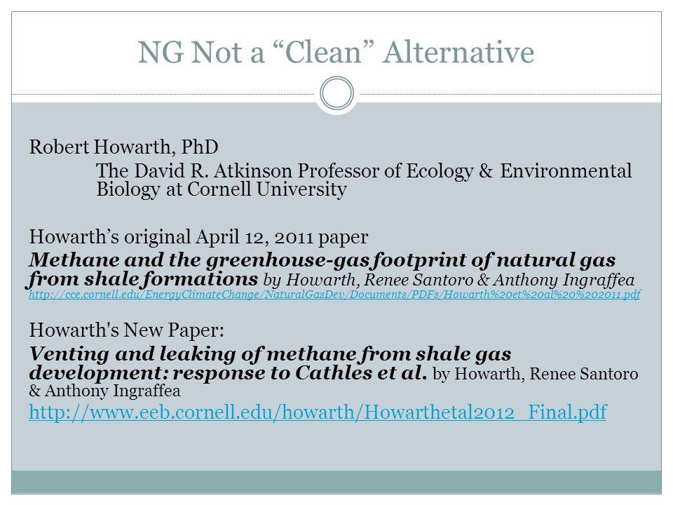 NG Not a Clean Alternative Robert Howarth, PhD The David R.
