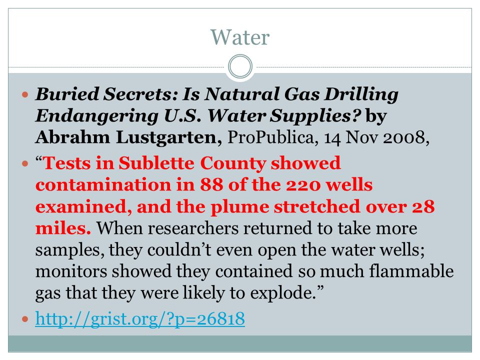 """Water Buried Secrets: Is Natural Gas Drilling Endangering U.S. Water Supplies? by Abrahm Lustgarten, ProPublica, 14 Nov 2008, """"Tests in Sublette Count"""