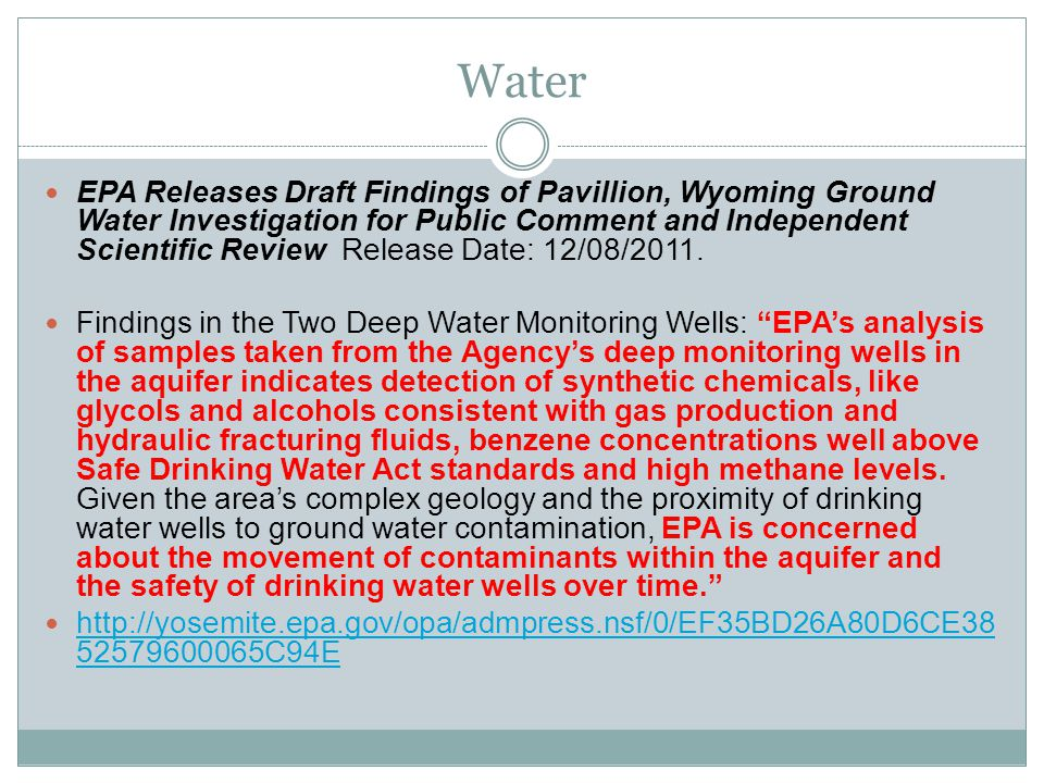 Water EPA Releases Draft Findings of Pavillion, Wyoming Ground Water Investigation for Public Comment and Independent Scientific Review Release Date: