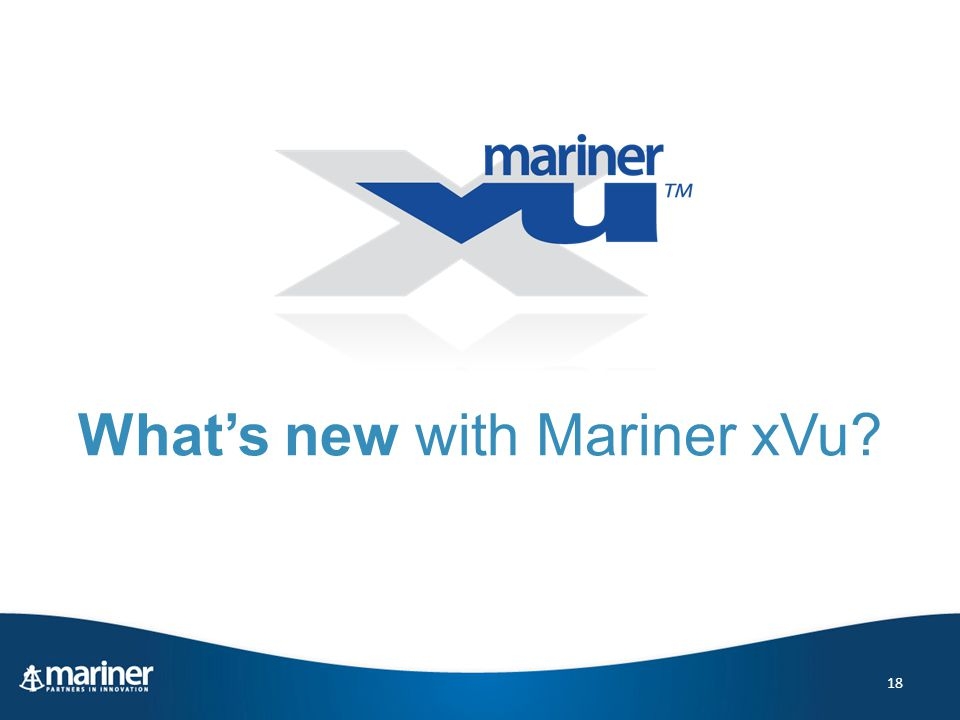 What's new with Mariner xVu 18