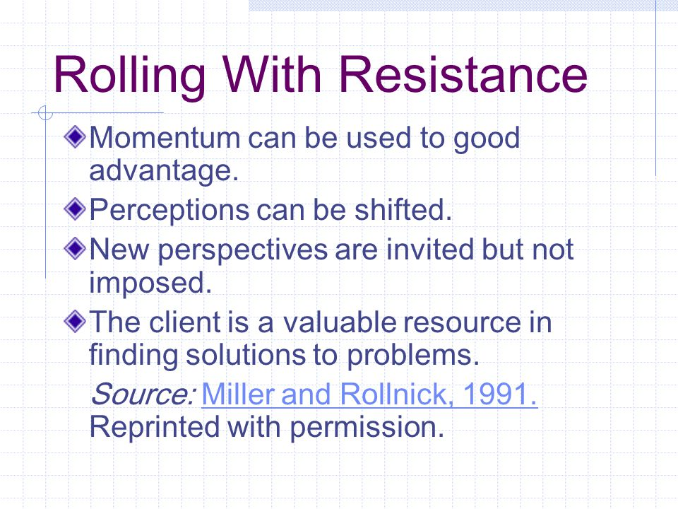 Rolling With Resistance Momentum can be used to good advantage.