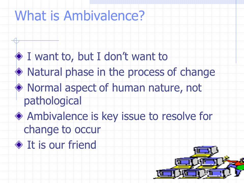What is Ambivalence.