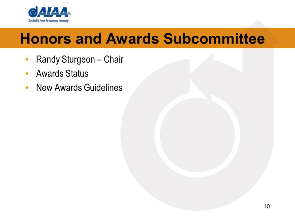 Honors and Awards Subcommittee Randy Sturgeon – Chair Awards Status New Awards Guidelines 10