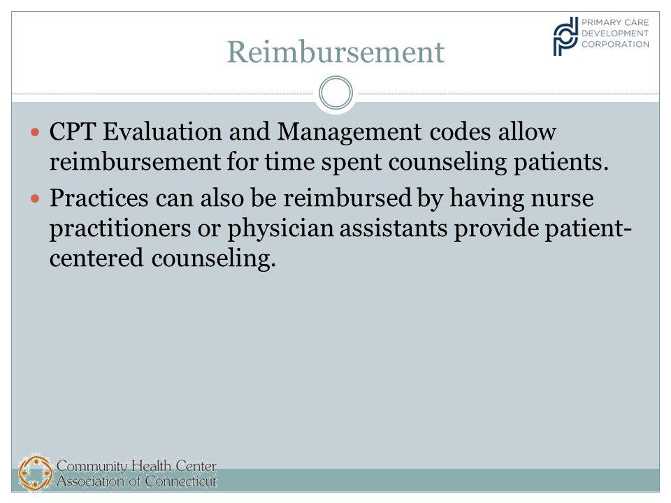 Reimbursement CPT Evaluation and Management codes allow reimbursement for time spent counseling patients.