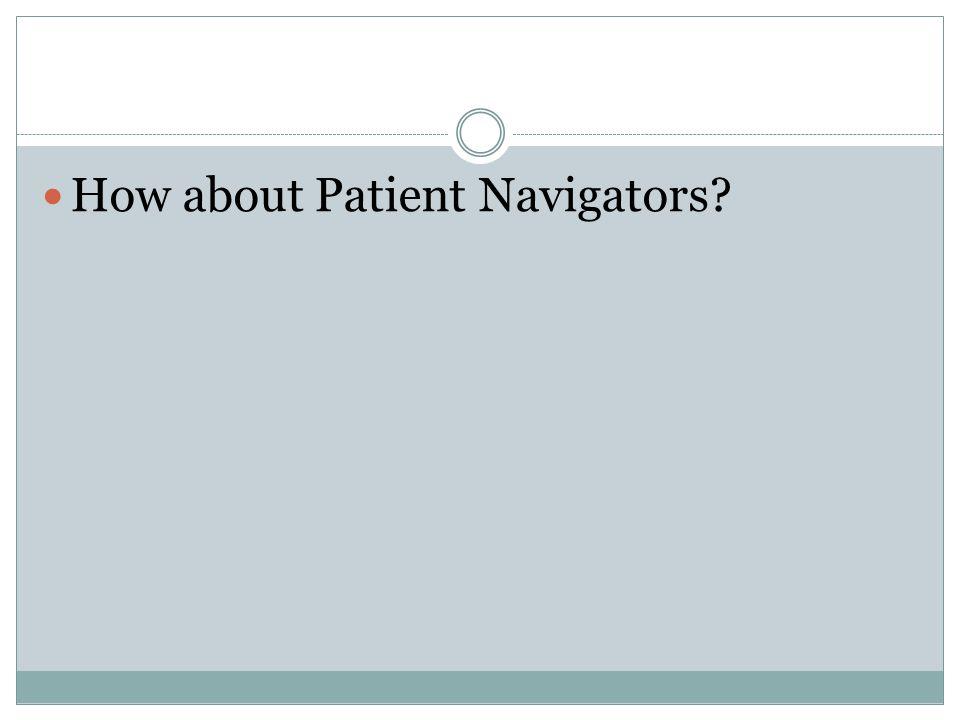 How about Patient Navigators