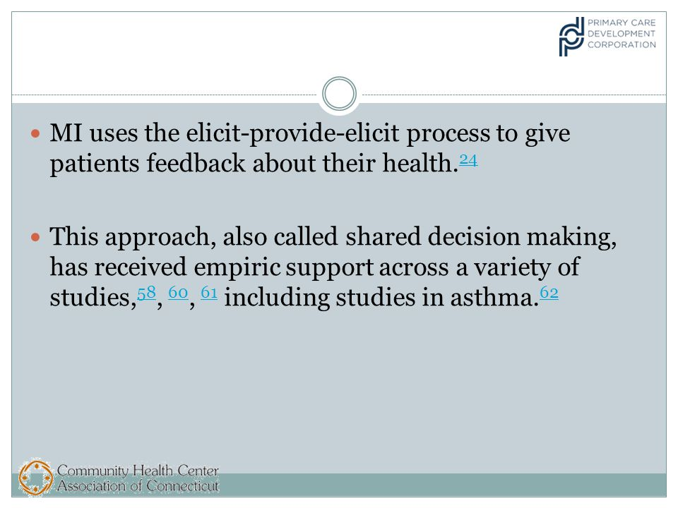 MI uses the elicit-provide-elicit process to give patients feedback about their health.