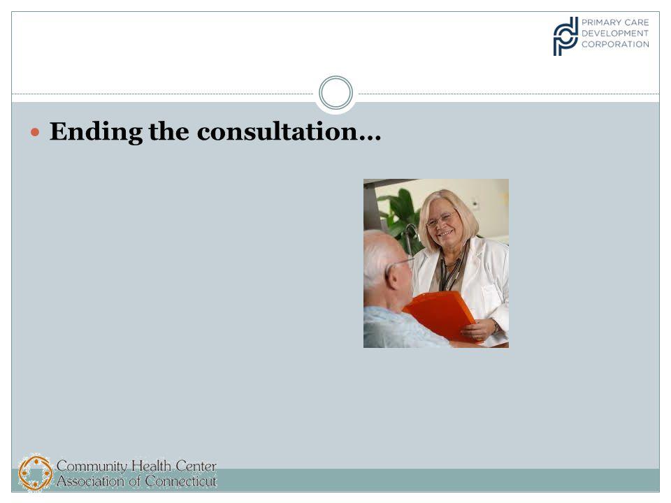 Ending the consultation…