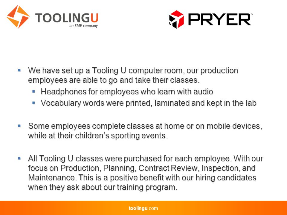 toolingu.com  We have set up a Tooling U computer room, our production employees are able to go and take their classes.