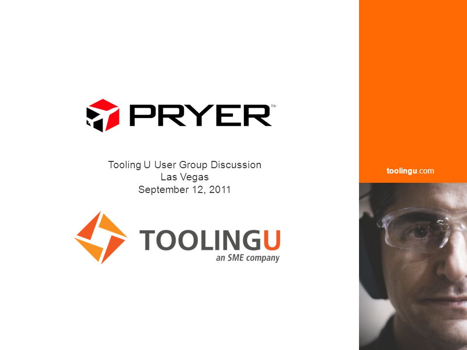 toolingu.com  Welcome  Cayla Brumble - Director of Training  Established in 1965, PRYER is a privately held corporation  Manufacture parts for business, commercial, military planes and the space program.