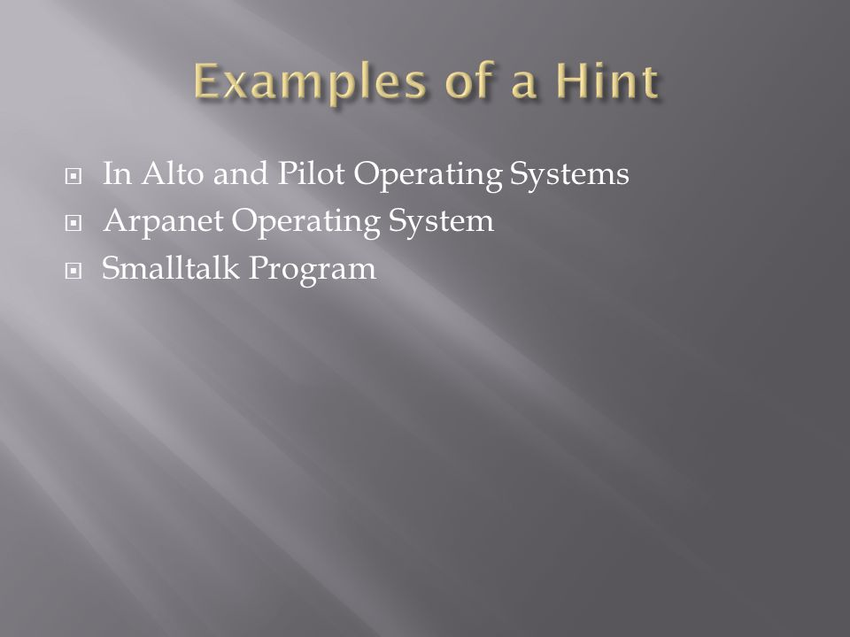  In Alto and Pilot Operating Systems  Arpanet Operating System  Smalltalk Program
