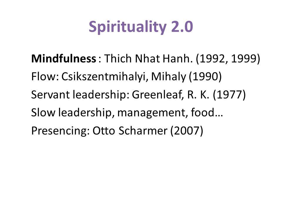 Spirituality 2.0 Mindfulness : Thich Nhat Hanh.