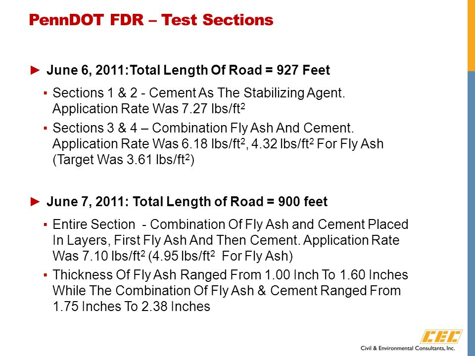 PennDOT FDR – Test Sections ►June 6, 2011:Total Length Of Road = 927 Feet ▪Sections 1 & 2 - Cement As The Stabilizing Agent.