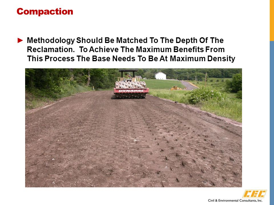 Compaction ►Methodology Should Be Matched To The Depth Of The Reclamation.