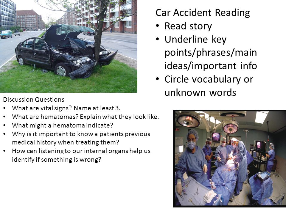 Car Accident Reading Read story Underline key points/phrases/main ideas/important info Circle vocabulary or unknown words Discussion Questions What ar