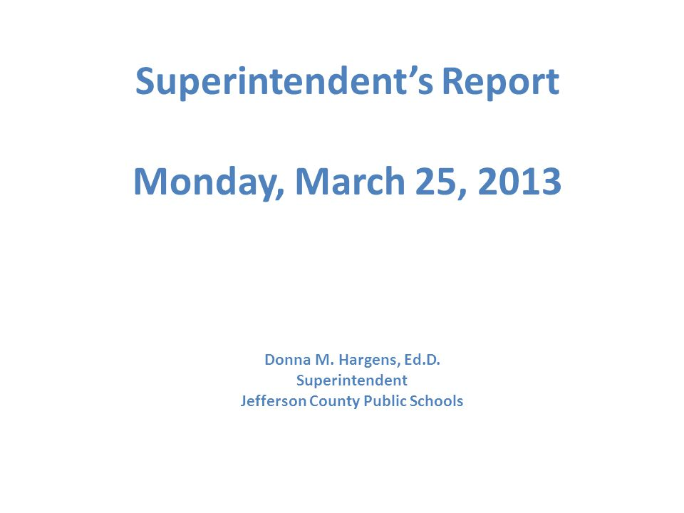 Superintendent's Report Monday, March 25, 2013 Donna M.