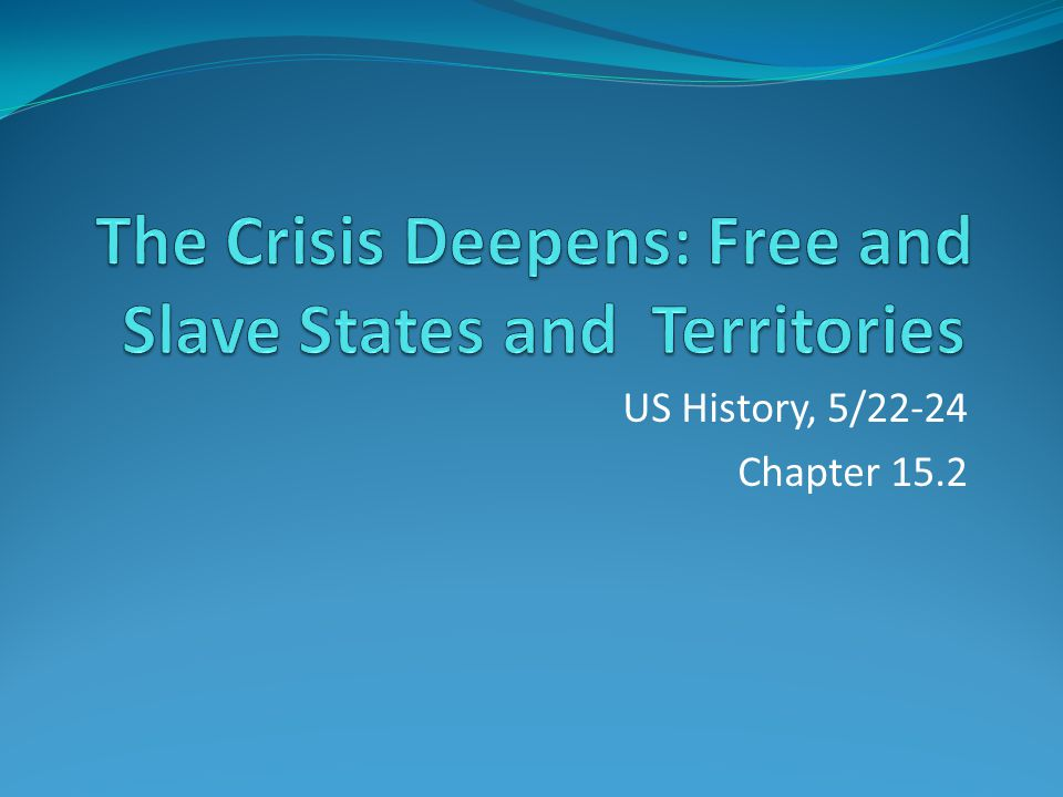 US History, 5/22-24 Chapter 15.2