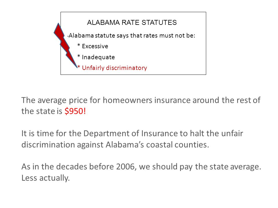 The average price for homeowners insurance around the rest of the state is $950! It is time for the Department of Insurance to halt the unfair discrim