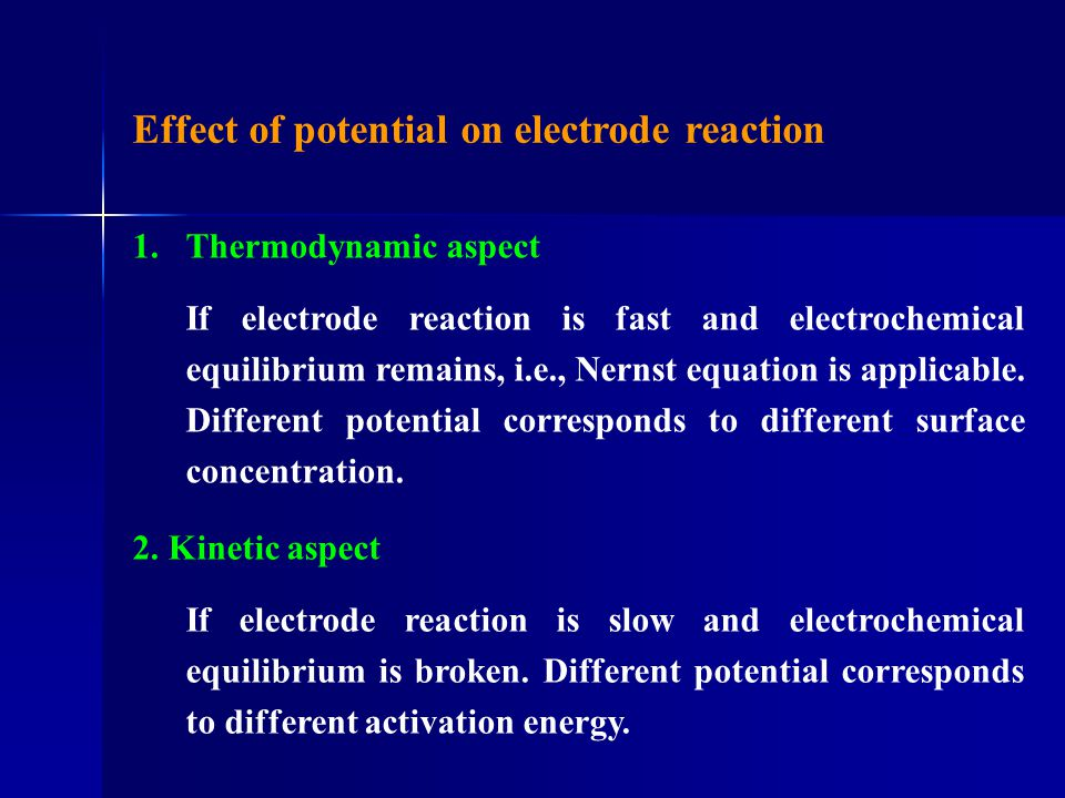 Electrode reaction c (ZnSO 4 ) i 0 / A  cm -2 i 0 / A  cm -2 Zn 2+ +2e – = Zn 1.080.0 0.127.6 0.0514.0 0.0257.0 2) Dependence of exchange currents on electrolyte concentration High electrolyte concentration is need for electrode to achieve high exchange current.