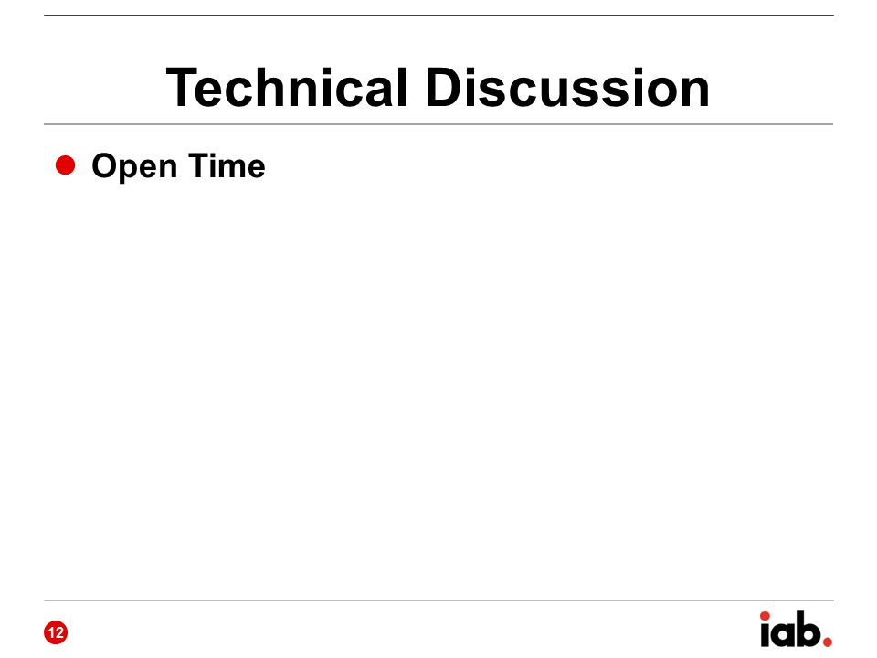 Technical Discussion Open Time 12