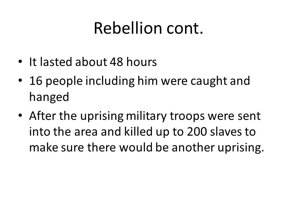 Rebellion cont.