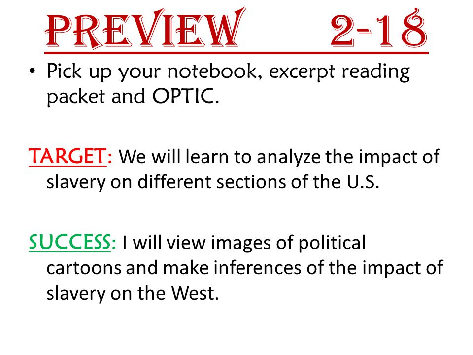 Impact of Slavery in the West Purpose of reading: To analyze how the new territory of Kansas impacted the pro-slave and anti-slavery citzens.