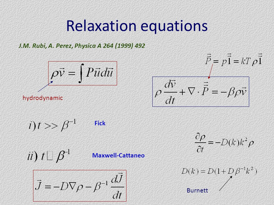 Relaxation equations hydrodynamic Fick Maxwell-Cattaneo Burnett J.M.