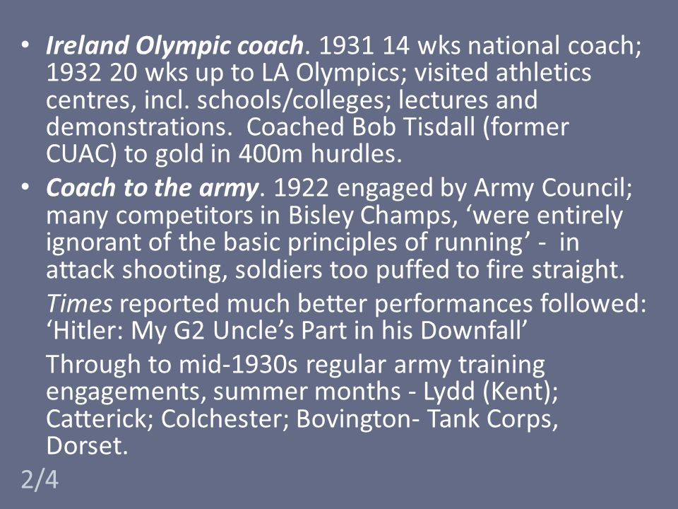 Ireland Olympic coach. 1931 14 wks national coach; 1932 20 wks up to LA Olympics; visited athletics centres, incl. schools/colleges; lectures and demo