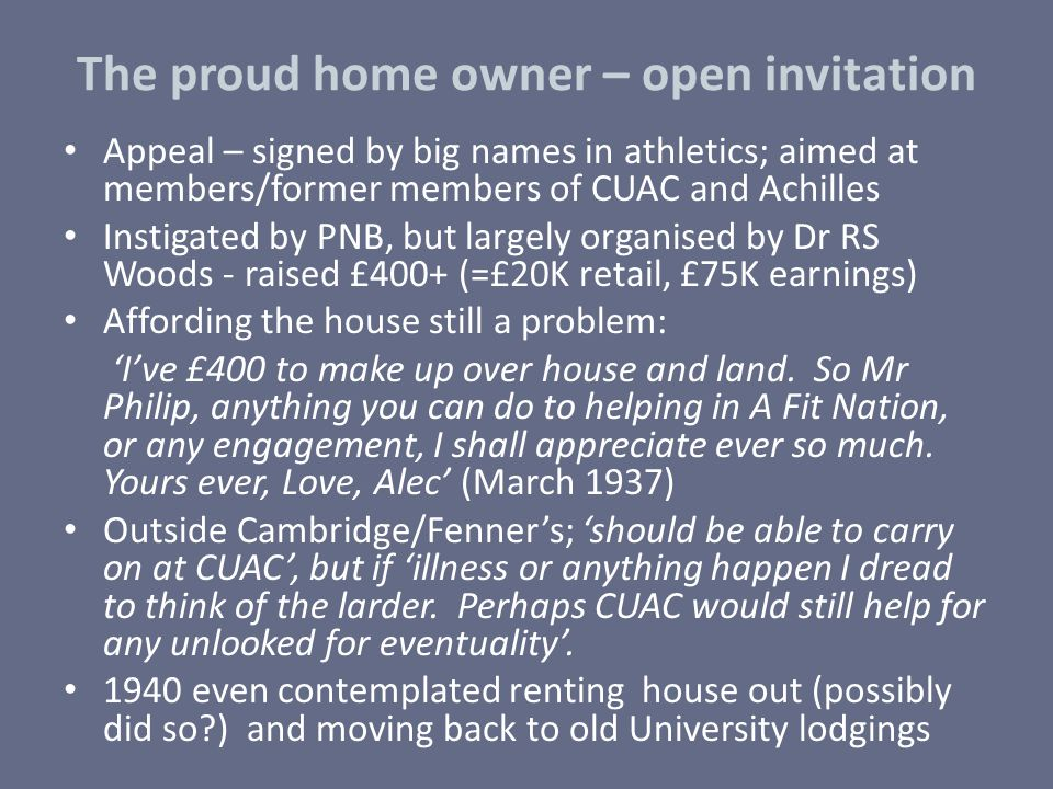The proud home owner – open invitation Appeal – signed by big names in athletics; aimed at members/former members of CUAC and Achilles Instigated by P