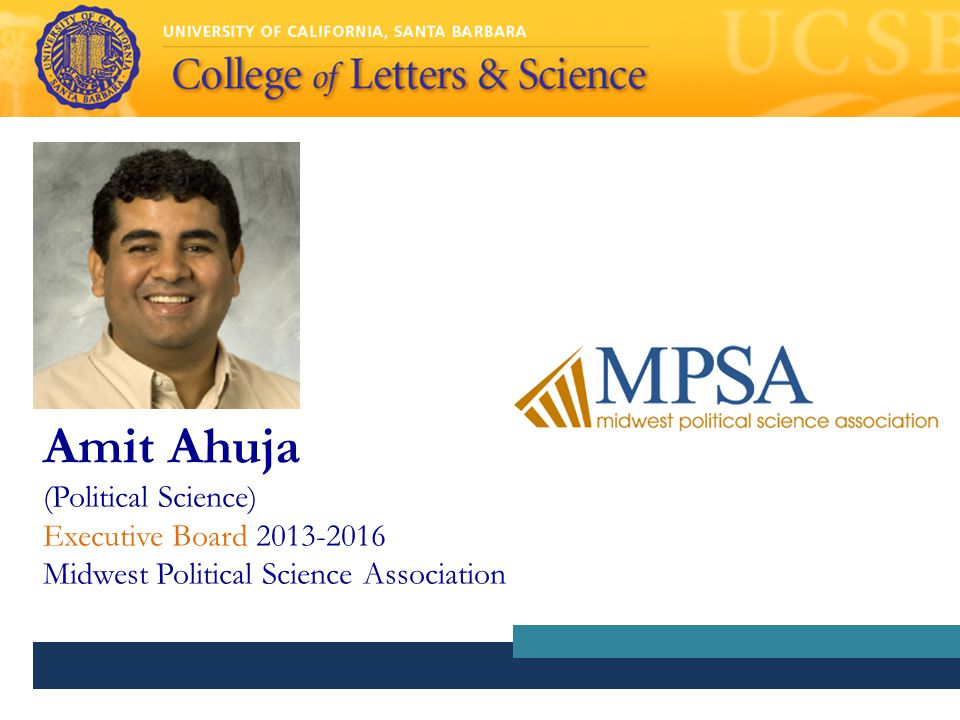 Amit Ahuja (Political Science) Executive Board 2013-2016 Midwest Political Science Association