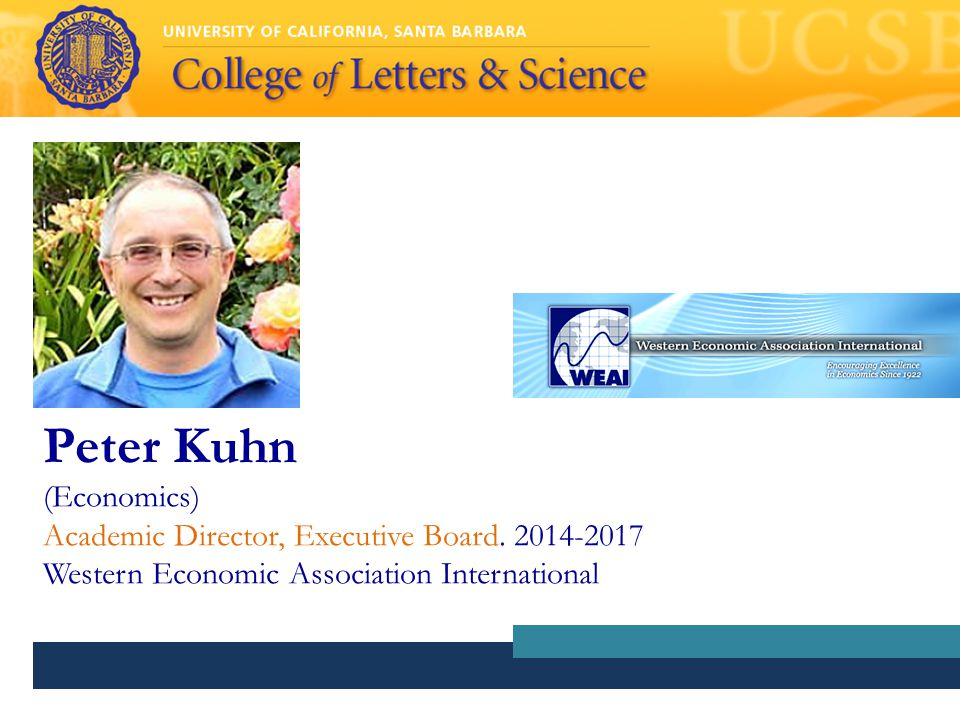 Peter Kuhn (Economics) Academic Director, Executive Board.