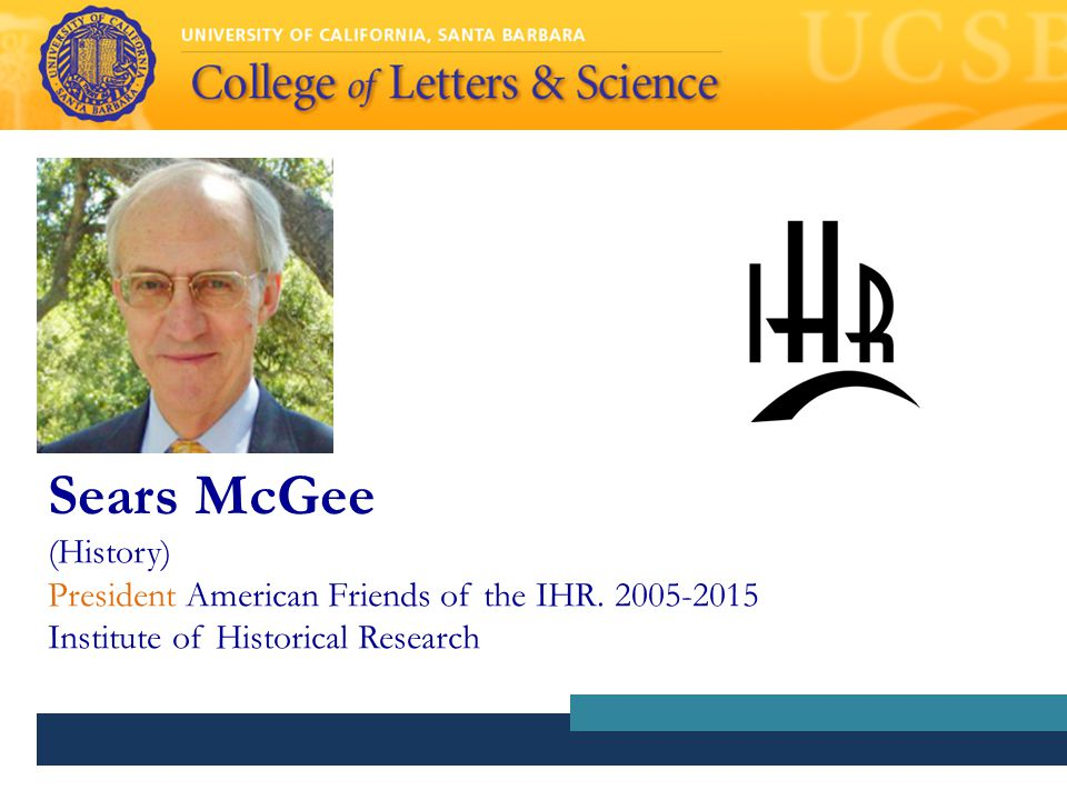 Sears McGee (History) President American Friends of the IHR.