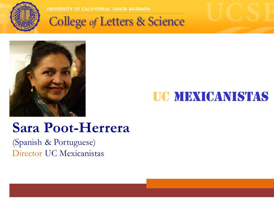 Sara Poot-Herrera (Spanish & Portuguese) Director UC Mexicanistas