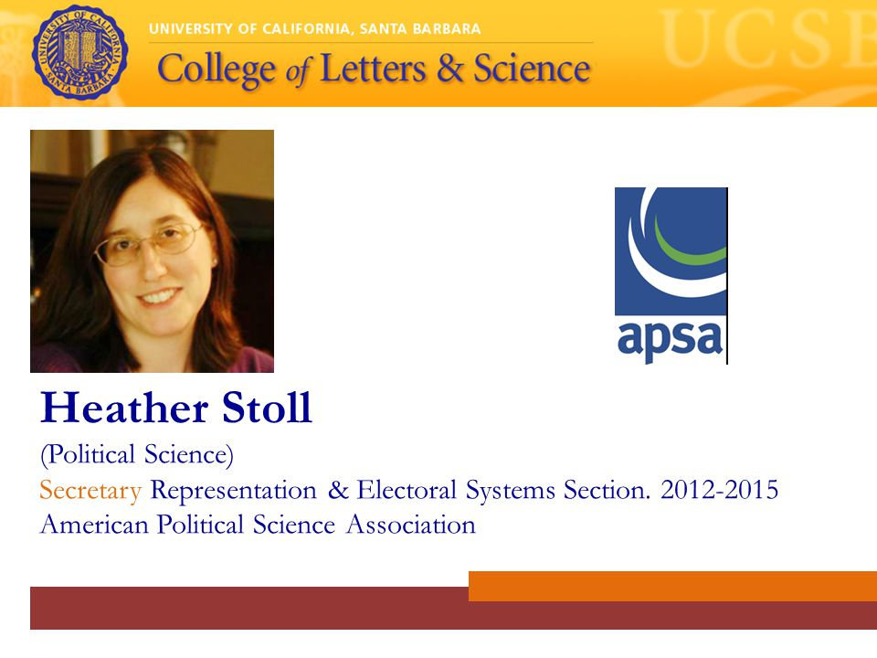 Heather Stoll (Political Science) Secretary Representation & Electoral Systems Section.