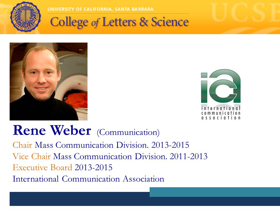 Rene Weber (Communication) Chair Mass Communication Division.
