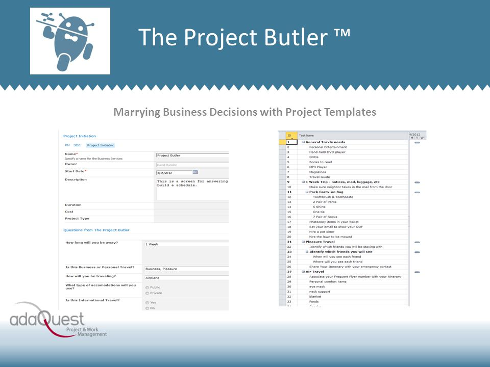 Marrying Business Decisions with Project Templates Company Overview The Project Butler ™