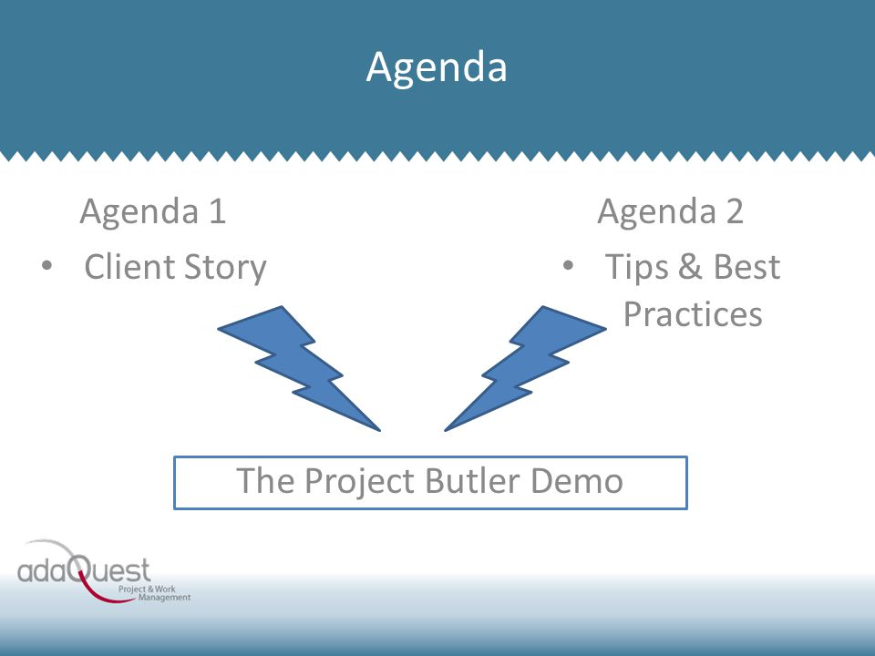 Agenda 1 Client Story Company Overview Agenda Agenda 2 Tips & Best Practices The Project Butler Demo
