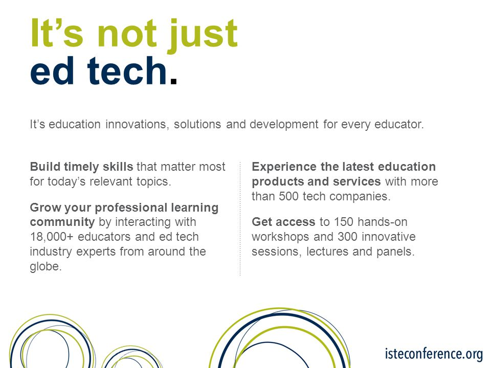 It's not just ed tech. It's education innovations, solutions and development for every educator.