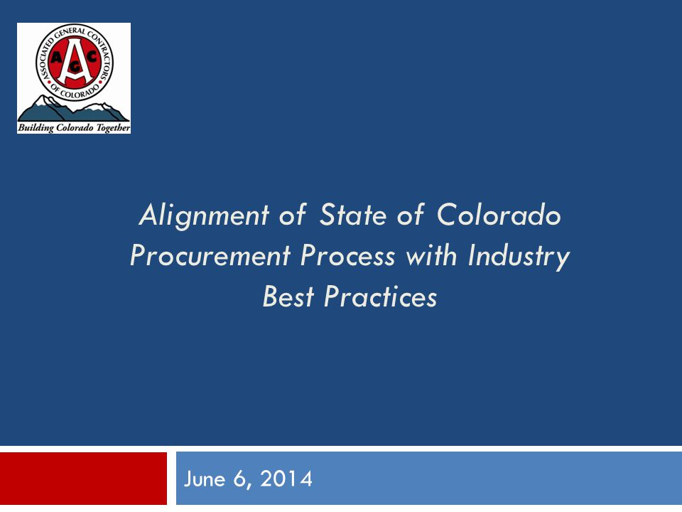 Alignment of State of Colorado Procurement Process with Industry Best Practices June 6, 2014