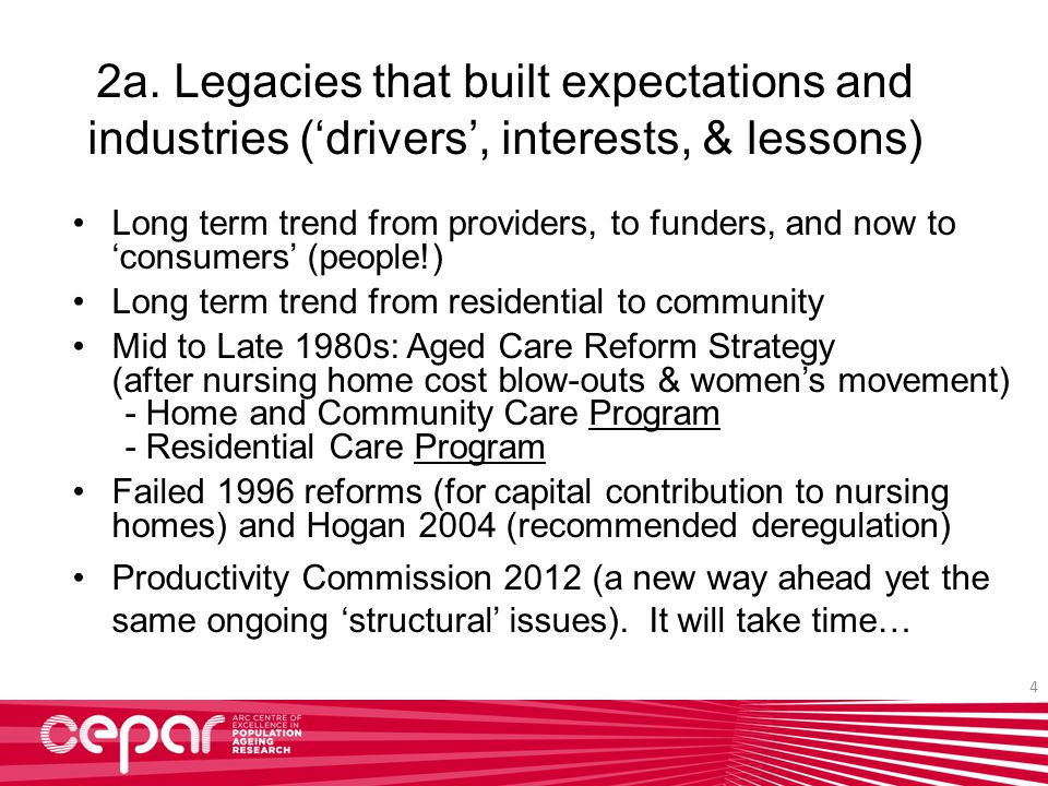 4 2a. Legacies that built expectations and industries ('drivers', interests, & lessons) Long term trend from providers, to funders, and now to 'consum