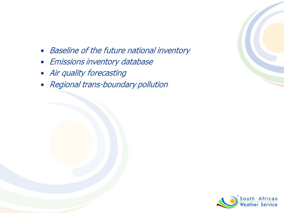 Baseline of the future national inventory Emissions inventory database Air quality forecasting Regional trans-boundary pollution