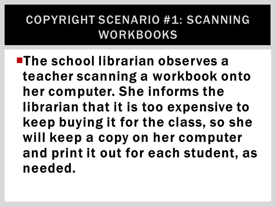  The school librarian observes a teacher scanning a workbook onto her computer.