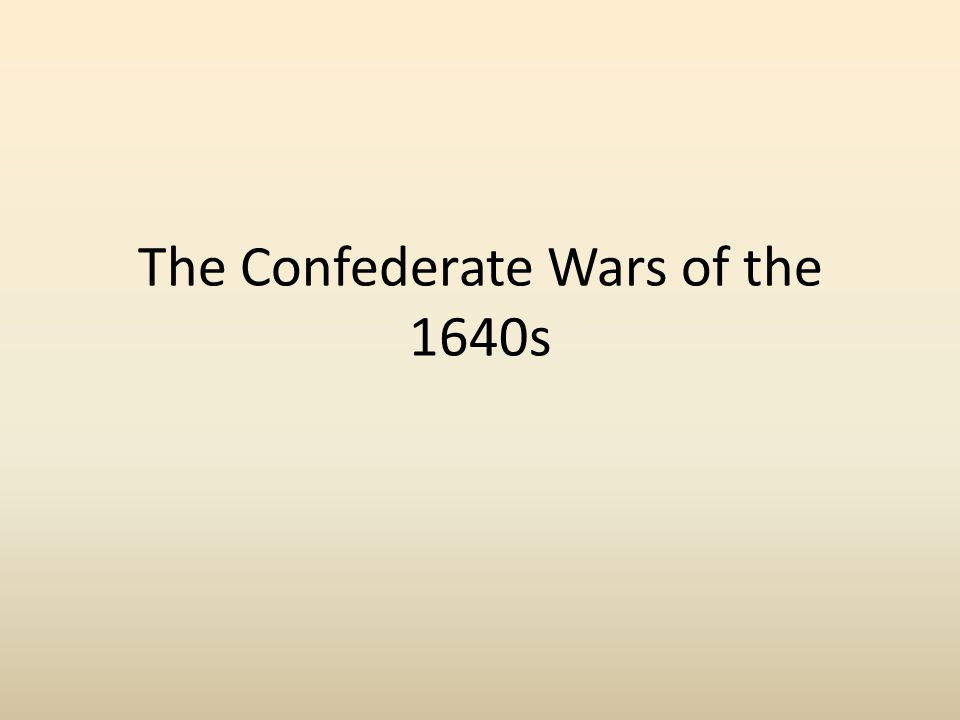 The Confederate Wars of the 1640s