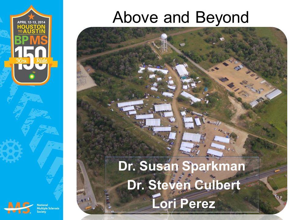 Above and Beyond Dr. Susan Sparkman Dr. Steven Culbert Lori Perez