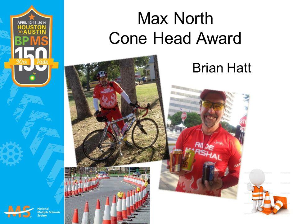 Max North Cone Head Award Brian Hatt
