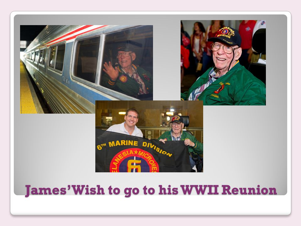 James' Wish to go to his WWII Reunion