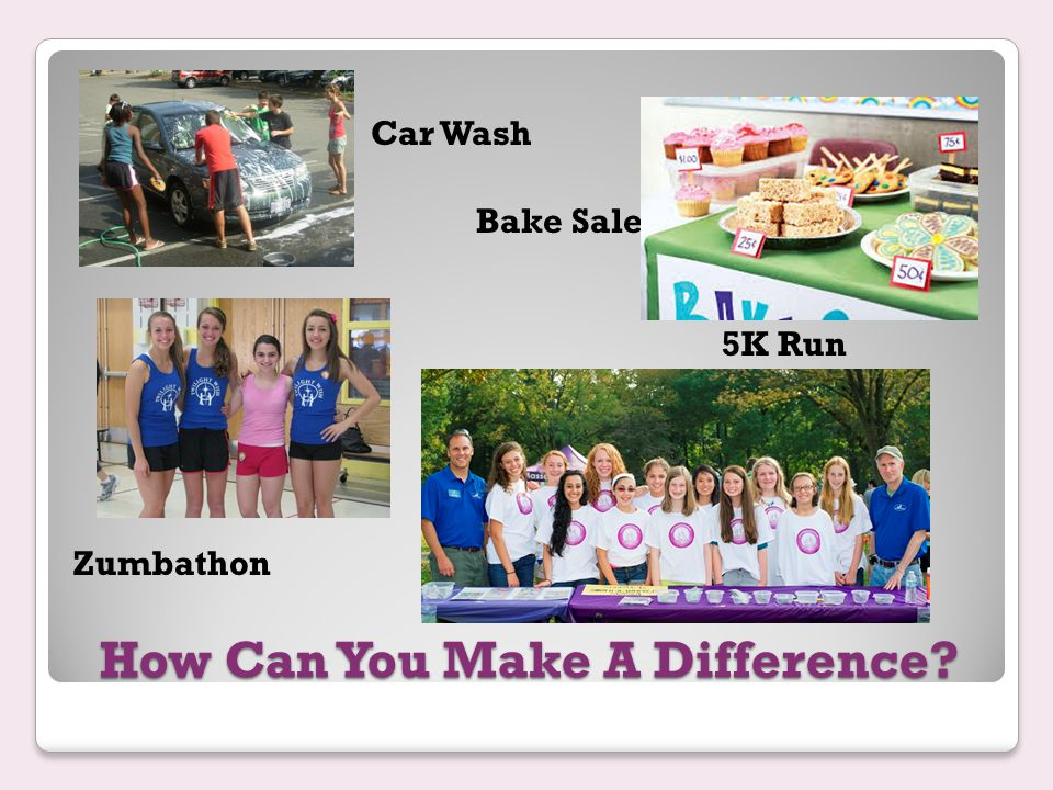 How Can You Make A Difference? 5K Run Car Wash Zumbathon Bake Sale