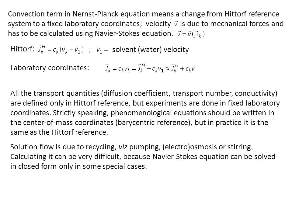 Convection term in Nernst-Planck equation means a change from Hittorf reference system to a fixed laboratory coordinates; velocity is due to mechanical forces and has to be calculated using Navier-Stokes equation.