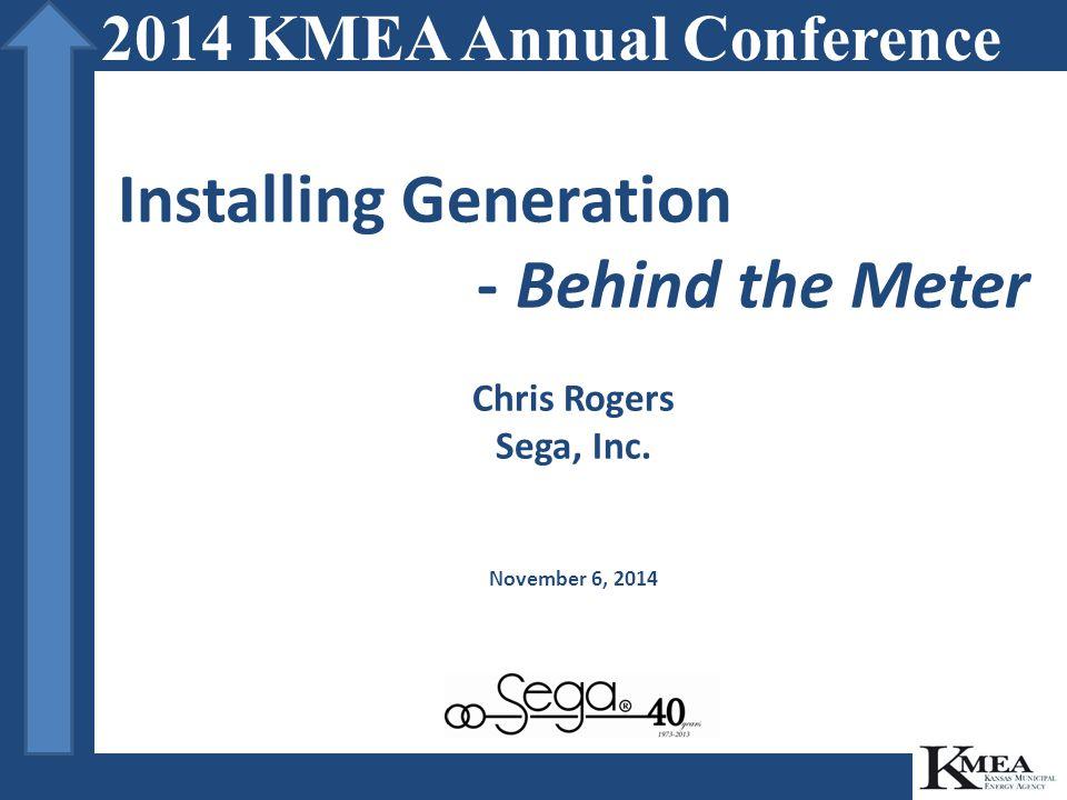 Installing Generation - Behind the Meter Chris Rogers Sega, Inc.